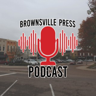 Brownsville Press Podcast