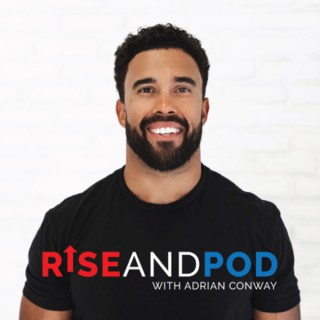 Rise and Pod with Adrian Conway