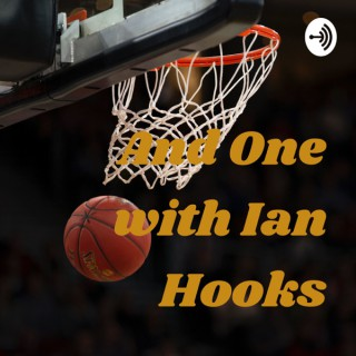 And One with Ian Hooks