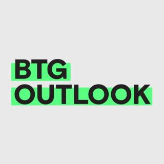 BTG Outlook