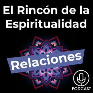 El Rincón de la Espiritualidad y las relaciones