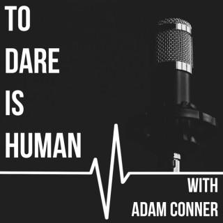 To Dare is Human