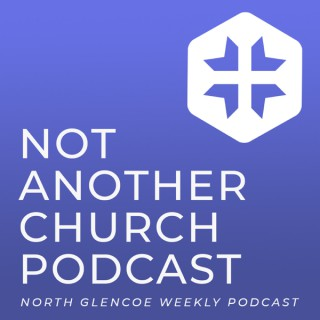 Not Another Church Podcast