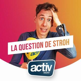HUMOUR : La Question de Stroh, le micro-trottoir d'ACTIV !