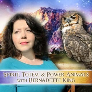 Spirit, Totem, & Power Animals with Bernadette King