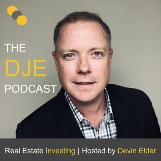 The DJE Podcast - Real Estate Investing with Devin Elder