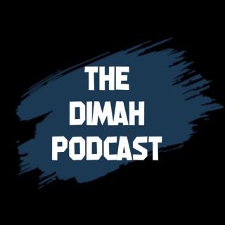 The Dimah Podcast