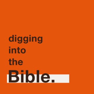 digging into the Bible.