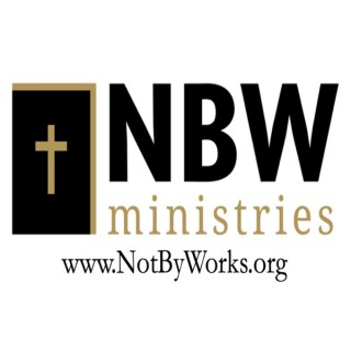 Not By Works Ministries