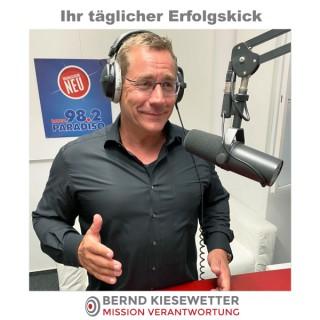Bernd Kiesewetter - Ihr täglicher Erfolgskick!