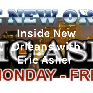 Inside New Orleans with Eric Asher