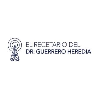 El Recetario del Dr. Guerrero Heredia