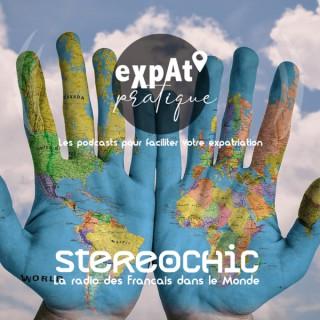 Expat'Pratique, facilitez votre expatriation • StereoChic Radio