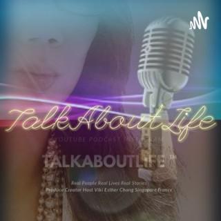 TALK ABOUT LIFE™Real Lives&Conversations-Heartfelt Original Unedited
