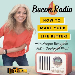 Bacon Radio! How to Make Your Life Better!