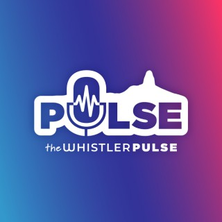 The Whistler Pulse Podcast