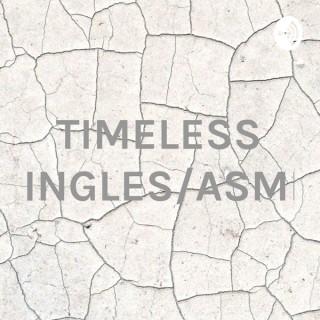 TIMELESS TINGLES/ASMR