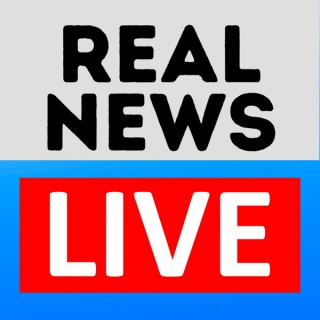 Real News Live Podcast