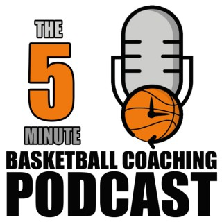 The 5 Minute Basketball Coaching Podcast