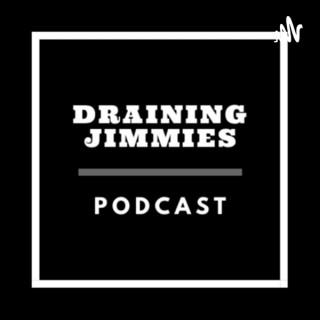 Draining Jimmies