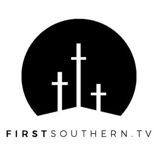 First Southern Baptist Church Sermons