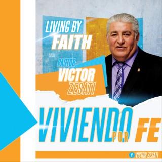 Living By Faith / Viviendo Por Fe: Pastor & Autor Victor Zesati Sr.
