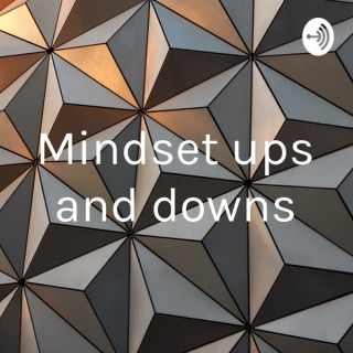 Mindset ups and downs