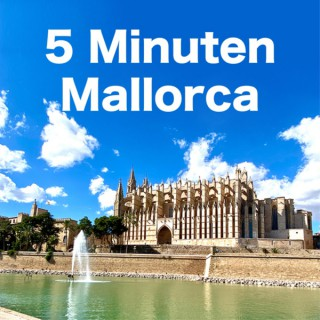 5 Minuten Mallorca I der Insel-Podcast