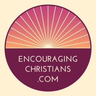 Encouraging Christians