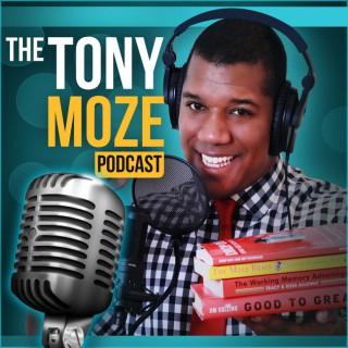 The Tony moze Podcast