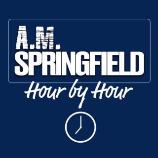 AM Springfield Hour by Hour Podcast