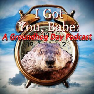 I Got You Babe: A Groundhog Day Podcast