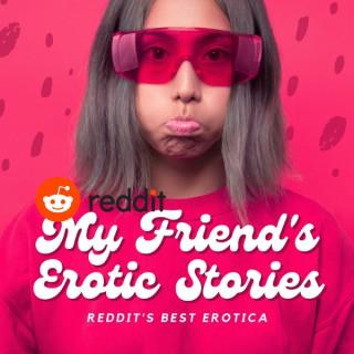 My Friend's Erotic Stories