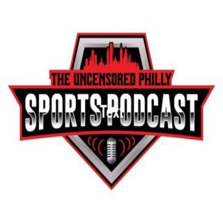 The Uncensored Philly Sports Podcast