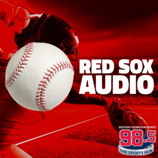 98.5 The Sports Hub Red Sox Audio Podcast