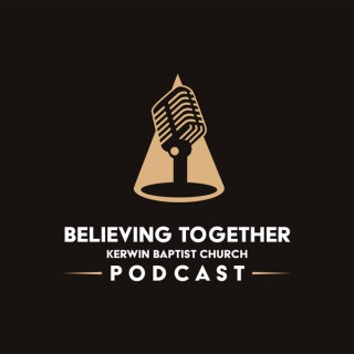 The Believing Together Podcast