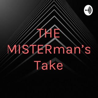 THE MISTERman's Take