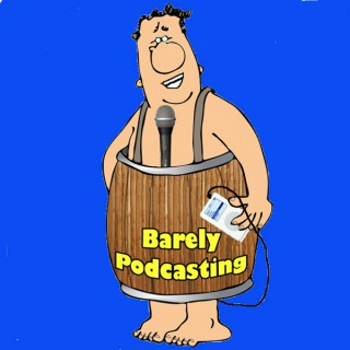 The Barely Podcasting Podcast