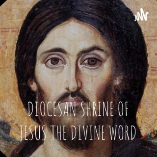 DIOCESAN SHRINE OF JESUS THE DIVINE WORD