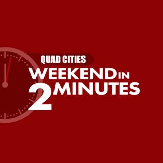 QuadCities.com Weekend in 2 Minutes