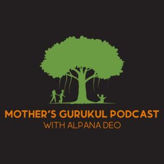 Mother's Gurukul Podcast