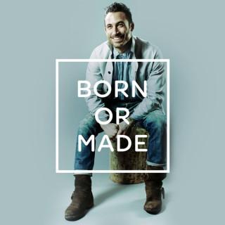 Born Or Made