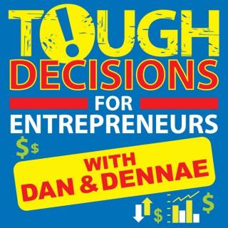 Tough Decisions for Entrepreneurs