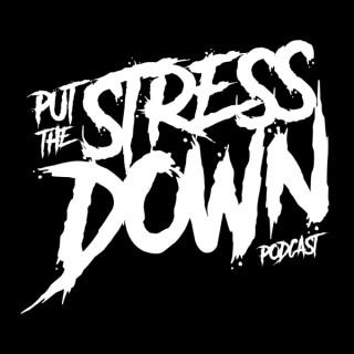 Put The Stress Down