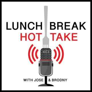 Lunch Break Hot Take
