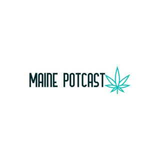 Maine Potcast
