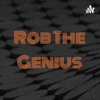 Rob The Genius