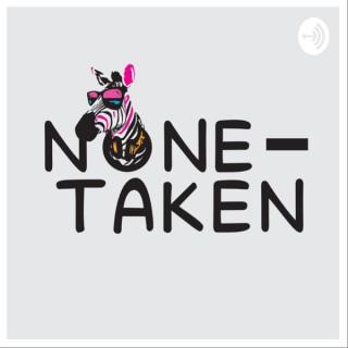 None Taken