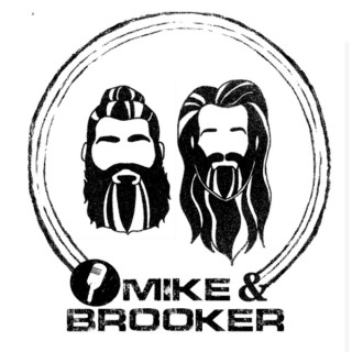 Mike and Brooker Show