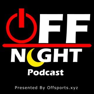 Off Night Podcast